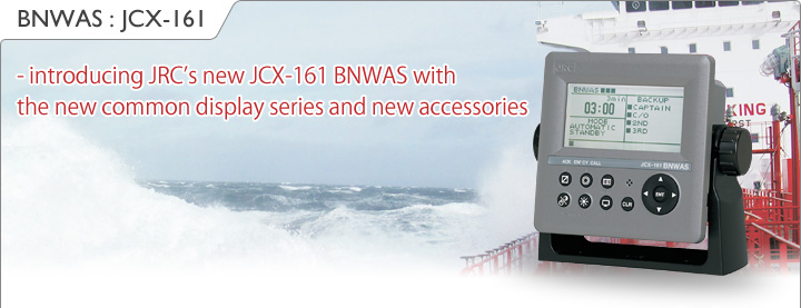 Image:BNWAS JCX-161 - introducing JRC's new JCX-161 BNWAS with the new common display series and new accessories