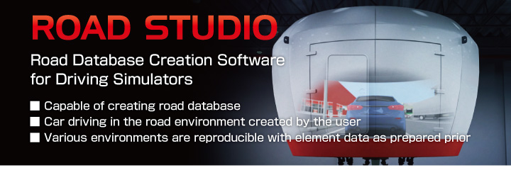 Image:ROAD STUDIO Road Database Creation Software for Driving Simulators Capable of creating road database/Car driving in the road environment created by the user/Various environments are reproducible with element data as prepared prior